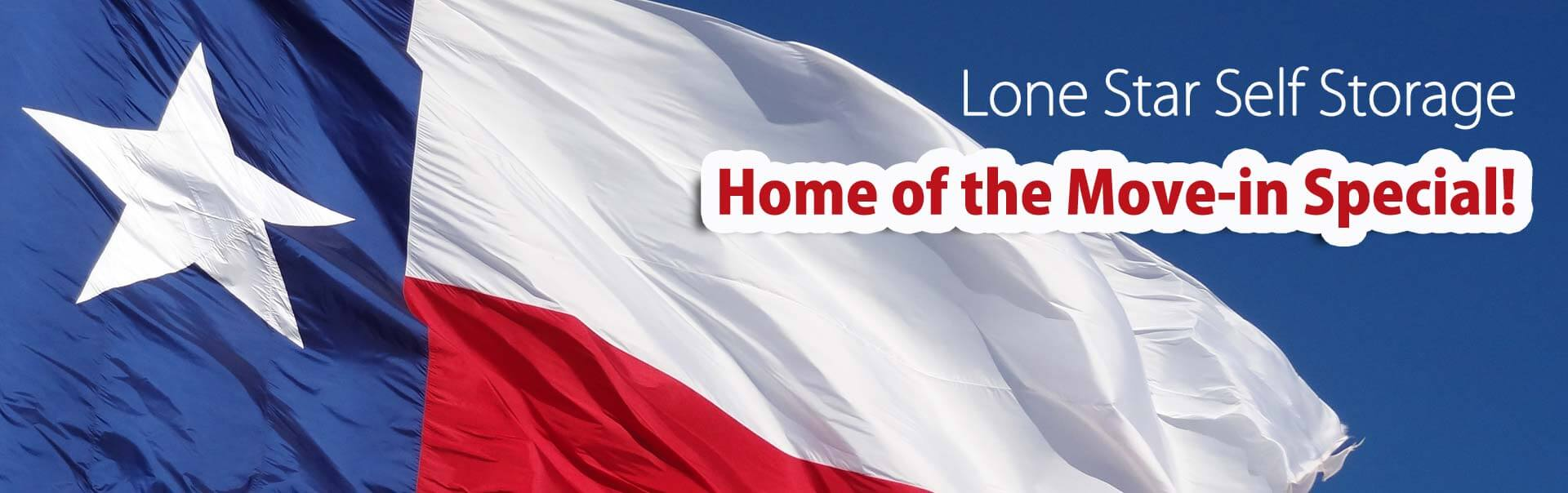 Lone Star Self Storage - Home of the move-in special
